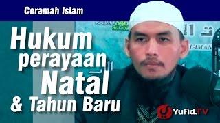 Ceramah Islam  Hukum Perayaan Natal & Tahun Baru  Ustadz Imam Wahyudi Lc Rahimahullah