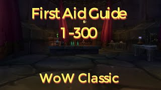 WoW Classic---First Aid Guide 1-300