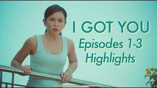 I Got You   Episodes 1-3 Highlights
