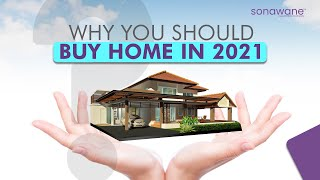 Why You Should Buy Home In 2021 ?