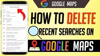 How To Delete Recent Searches on Google Maps