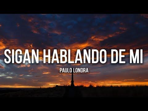 Paulo Londra - Sigan Hablando De Mi (Lyrics / Letra)