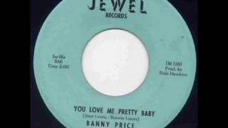 Banny Price You - Love Me Pretty Baby