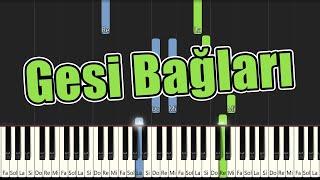 Gesi Bağları - Piyano - Nasıl Çalınır