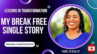 My Break Free Single Story  4 Tips to Live a Fulfilled Single Life