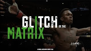 Glitch in the Matrix (A Israel Adesanya Short Film)