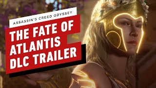 Assassin's Creed Odyssey - The Fate of Atlantis DLC Launch Trailer