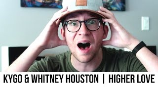 Kygo & Whitney Houston   Higher Love | Reaction