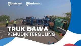 Truk Pengangkut Bahan Tekstil yang Bawa Pemudik Terguling di Tol Cipali, Sebabkan Kemacetan 1 Km