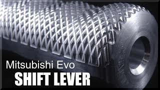 Machining a Mitsubishi Evo Shift Lever | WW216