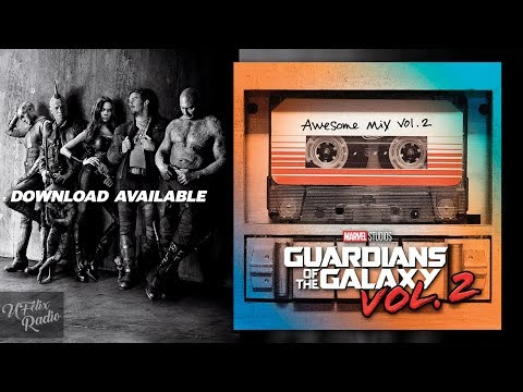 Awesome Mix, Vol.  2 [Guardians of the Galaxy: Vol. 2] Official Soundtrack [FREE DOWNLOAD]