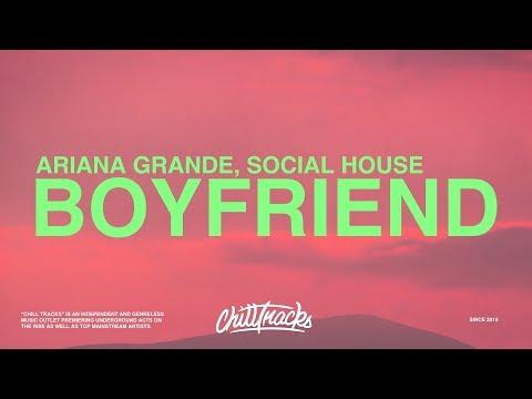 Ariana Grande – boyfriend (Lyrics) ft. Social House