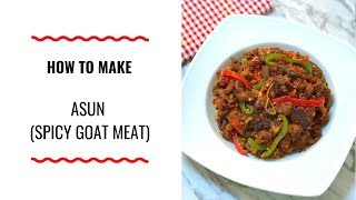 HOW TO MAKE ASUN (SPICY GOAT MEAT) – HOLIDAY RECIPES – ZEELICIOUS FOODS