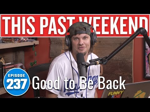 Good to Be Back | This Past Weekend w/ Theo Von #237