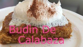 Pumpkin Bread Pudding (Budin De Calabaza)