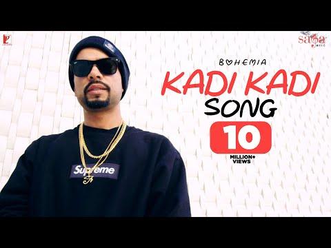 Kadi Kadi Song | BOHEMIA |Official Video| New Punjabi Song 2019