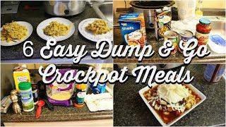 6 DUMP & GO CROCK POT MEALS | SUPER QUICK & EASY CROCK POT RECIPES