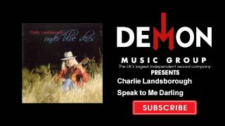 Charlie Landsborough - Speak to Me Darling