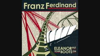 Eleanor Put Your Boots On (EP edit) / Franz Ferdinand