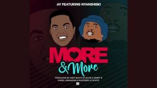 AY ft Nyashinski - MORE N MORE (Official Audio)