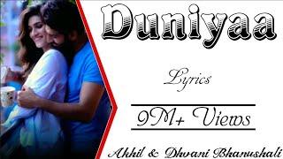 DUNIYAA Full Song With Lyrics - Akhil & Dhvani   - YouTube