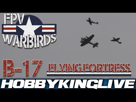 fpv-warbirds--b17-flying-fortress--hobbyking-live