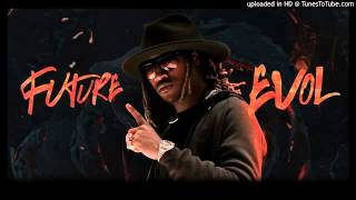 Future- Fly Shit Only (EVOL)