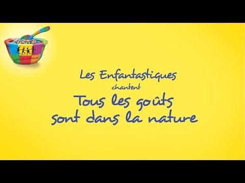 TOUS LES GOUTS SONT DANS LA NATURE - Les Enfantastiques