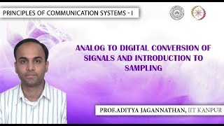 Lec 35 | Principles of Communication Systems-I |Analog to Digital Conversion of signals| IIT KANPUR