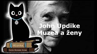 John Updike - Muzea a ženy (Povídka) (Mluvené slovo CZ)