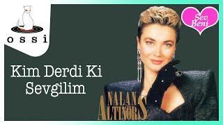 Nalan Altınörs / Kim Derdi Ki Sevgilim