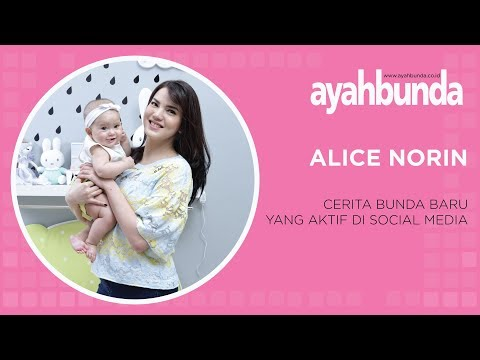 Alice Norin, Bunda Baru, Sekaligus Influencer Media Sosial
