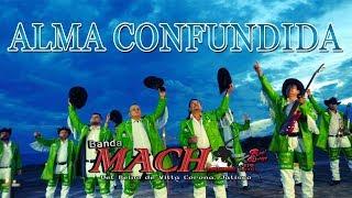 Lo nuevo de Banda Mach dePepe Guardado©  #AlmaConfundida