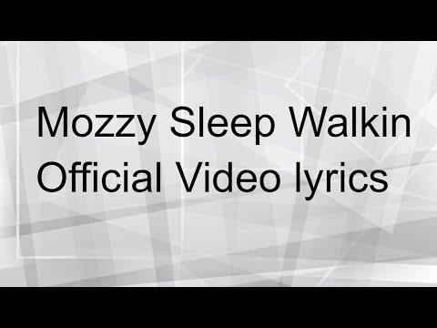 Mozzy Sleep Walkin Official Video lyrics mp3