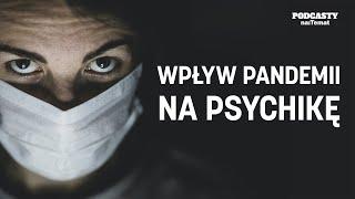Depresja w czasach COVID-19. Jak pandemia wpłynęła na naszą psychikę? | KORONAWIRUS BEZ CENZURY #36