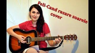Feli Cand Rasare Soarele (cover BIANCA)