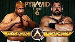 PF6 Reggie Cato vs Justin Frazier