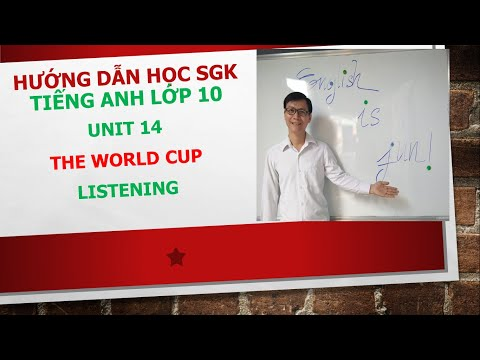 (UNIT 14-LISTENING-ANH10)