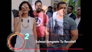 Daily Punch - Salman Sangeeta To Reunite?