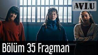 Avlu 35. Bölüm Fragman