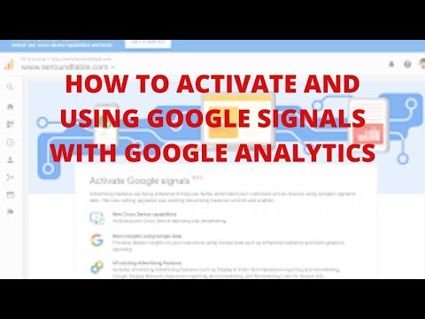 How to Activate and using Google Signals with Google Analytics