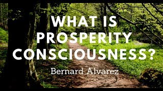 What Is Prosperity Consciousness?