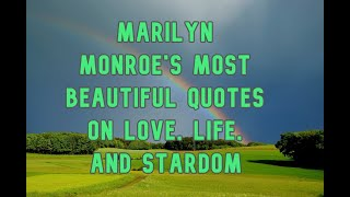 Marilyn Monroes Most Beautiful Quotes On Love, Life, And Stardom