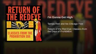Tampa Red and his Chicago Five - I'm Gonna Get High 1937
