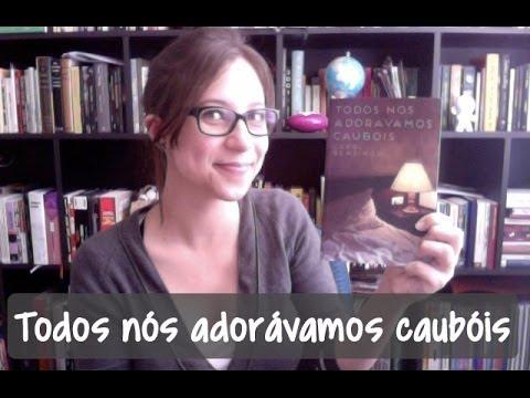 Todos nós adorávamos caubóis - Vamos falar sobre livros? #56