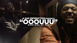 Montana Of 300 'OOOUUU' (Remix) Shot By @AZaeProduction