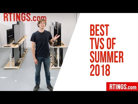 Best TVs Of Summer 2018 (27 TVs Tested) - RTINGS.com
