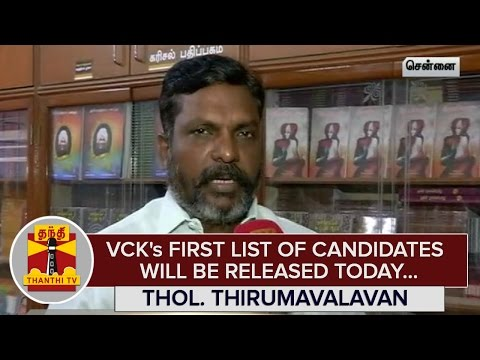 VCKs-First-List-of-Candidates-will-be-Released-Today--Thol-Thirumavalavan--Thanthi-TV