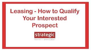 Leasing - How to Qualify Your Interested Prospect