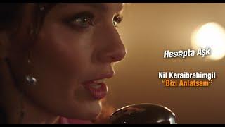 Nil Karaibrahimgil - Bizi Anlatsam (Hesapta Aşk Film Müziği)